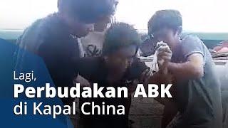 Lagi, Video Perbudakan ABK Indonesia di Kapal China, Pria Lumpuh Dipaksa Kerja hingga Meninggal