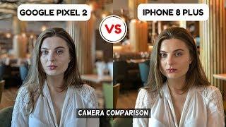 Google Pixel 2 Camera Vs iPhone 8 Plus   Camera Comparison   Camera Review   Camera Test 2017!