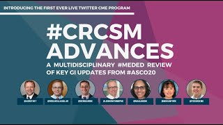 CRCSM Advances Part 1   A multidisciplinary #MEDED review of Key GI Updates from #ASCO20