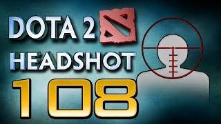 Dota 2 Headshot - Ep. 108