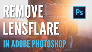 How To Remove Lens Flare - Photoshop CC Tutorial