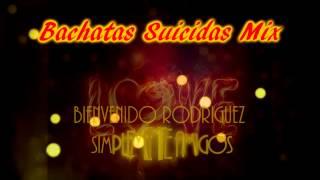 Bachatas Suicidas Mix (Mix by Dj Joe El Especialista)