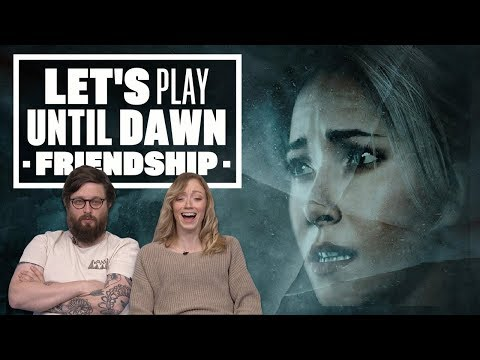 Let's Play Until Dawn Episode 1: UNTIL DAWN DOES WHAT?