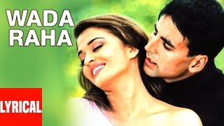 Wada Raha Pyar Se Pyar Ka Lyrical Video | Khakee | Akshay