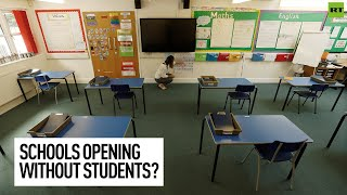 Schools May Reopen To Empty Classrooms
