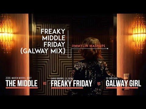 Mashup - The Middle vs Freaky Friday vs Galway Girl (Zedd, Maren Morris, Chris Brown, Ed Sheeran)