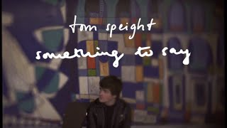 Tom Speight   Something To Say