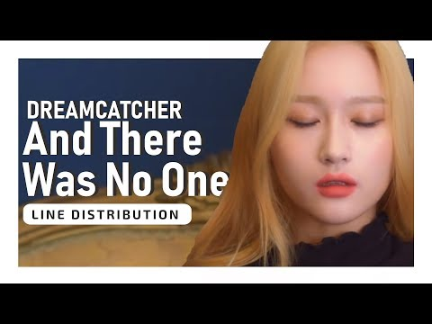 DREAMCATCHER - And There Was No One Left (Line Distribution)