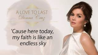 Donna Cruz - A Love To Last (Official Lyric Video) | Now and Forever