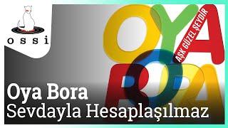 Oya&Bora / Sevdayla Hesaplaşılmaz (Baba Evi)