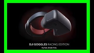 DJI – Goggles Racing Edition – RE – FPV View – Go Further – Fly Fast. Break Free.