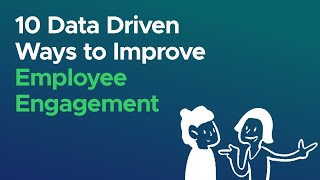 10 Data-Driven Ways To Improve Employee Engagement