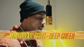 Deep Green   Mad About Bars W Kenny Allstar [S3.E18] | @MixtapeMadness