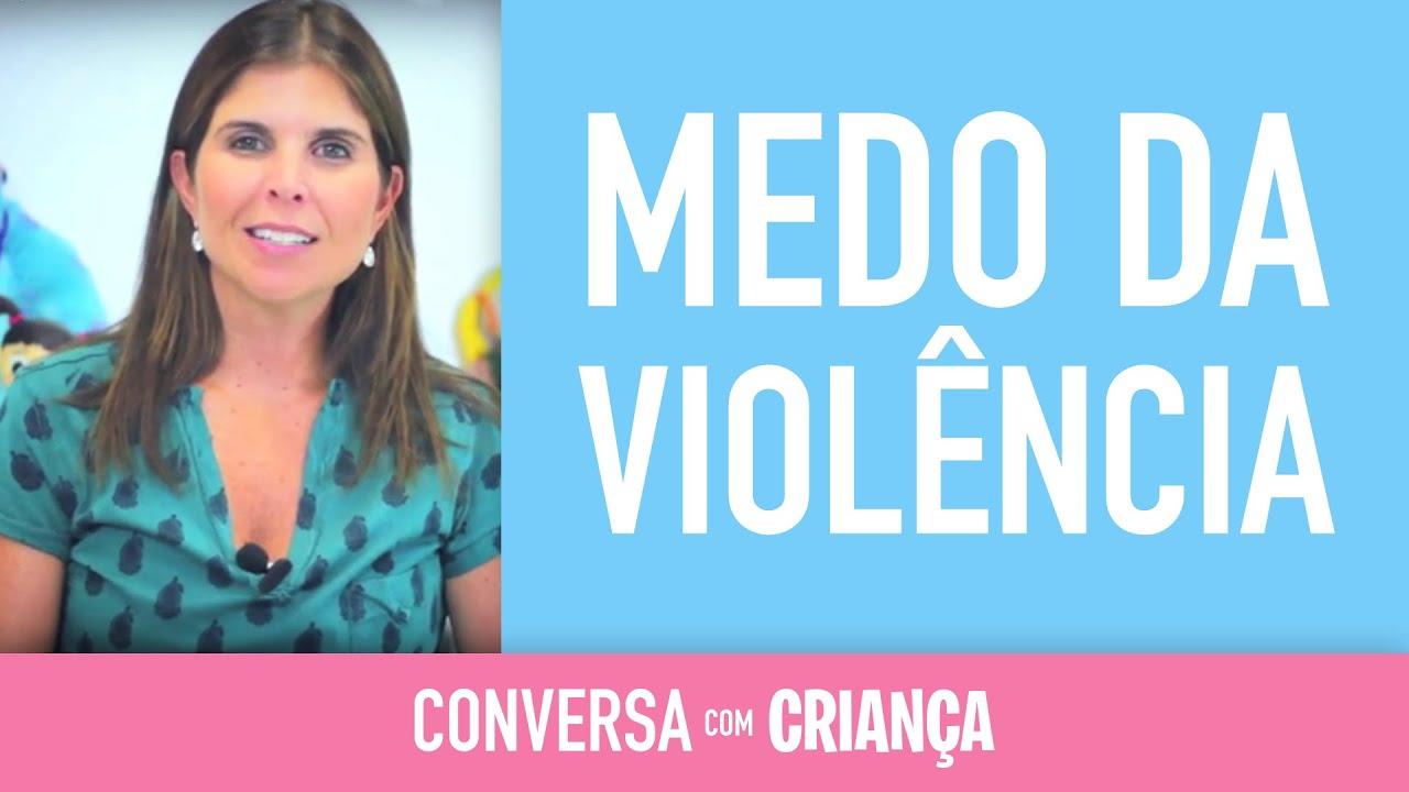 Medo da Violência | Conversa com Criança