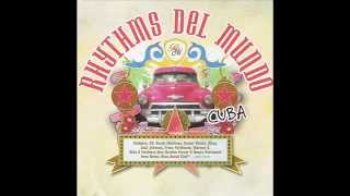 Rhythms Del Mundo - Cuba - One Step Too Far - 2006