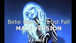 male version   Bebe Rexha - Trust Fall