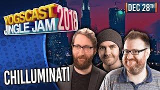 CHILLUMINATI! - YOGSCAST JINGLE JAM! - 28th December 2018