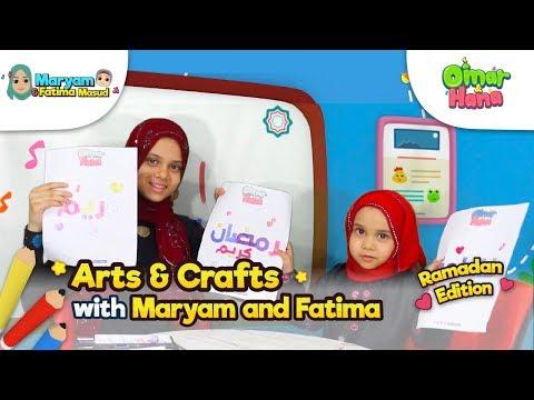 Omar and Hana: ARTS & CRAFTS with Maryam and Fatima : Ramadan Edition