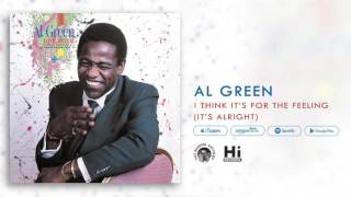 Al Green - I Think It's For The Feeling (It's Alright)  [Official Audio]