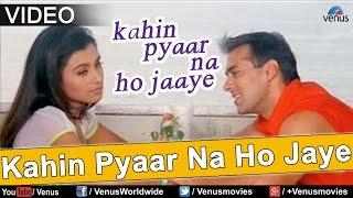 Kahin Pyaar Na Ho Jaaye - YouTube