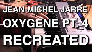 "Jean-Michel Jarre ""Oxygene Pt.4"" Recreated"