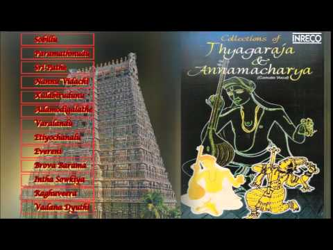 CARNATIC VOCAL | COLLECTIONS OF THYAGARAJA & ANNAMACHARYA | VOL - 1 | JUKEBOX