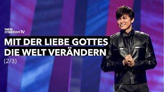 Mit der Liebe Gottes die Welt verändern 2/3 I New Creation TV Deutsch