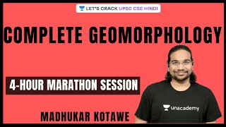 Complete Geomorphology | 4-Hour Marathon Session [UPSC CSE/IAS 2020/2021 Hindi] Madhukar Kotawe