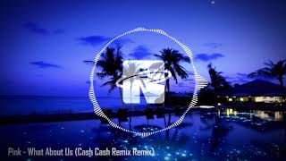 Pink   What About Us (Cash Cash Remix)