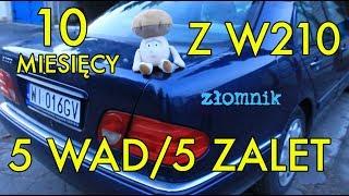 Złomnik: Mercedes W210 po 10 miesiącach jazdy. 5 wad i 5 zalet