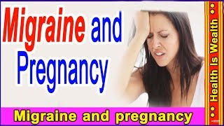 Migraine and pregnancy