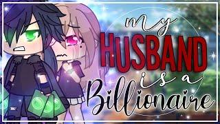 My Husband is a Billionaire || GLMM || GachaLife MiniMovie ||
