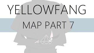 Yellowfang MAP Part 7