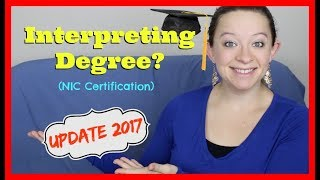 Interpreting Degree? (NIC Certification): UPDATE 2017 ⎮ ASL Stew