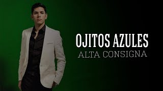 Ojitos Azules - Alta Consigna  (Video)