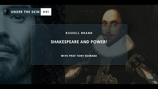 Shakespeare And Power! |  Under The Skin #41 with Russell Brand & Tony Howard