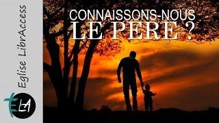 CONNAISSONS-NOUS LE PÈRE ?