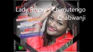 Lady Rozay   Chimutengo Chabwanji