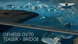 [오피셜] THE GENESIS GV70 | Teaser - Bridge