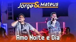 Jorge e Mateus - Amo Noite e Dia  - [DVD Ao Vivo em Jurerê] - (Clipe Oficial)