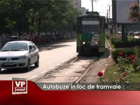 Autobuze in loc de tramvaie