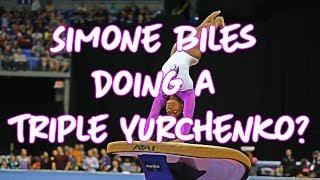 Will Simone Biles Compete  a Triple Twisting Yurchenko?