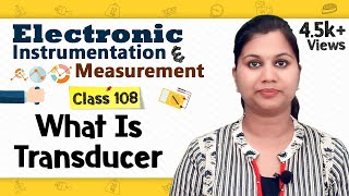 What Is Transducer - Transducers and Sensors - Electronic Instrumentation and Measurement