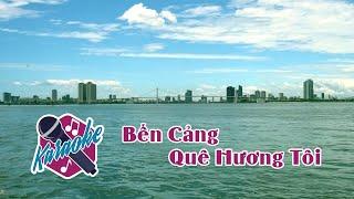 Bến Cảng Quê Hương Tôi | Karaoke HD