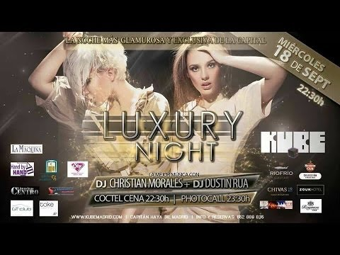 LUXURY NIGHT PARTY - Dj Dustin Rúa @KUBE Madrid