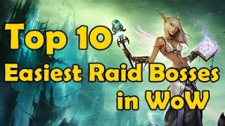 Top 10 Easiest Raid Bosses in WoW