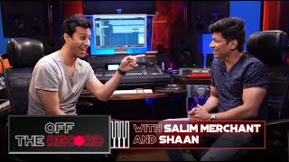 Off The Record | Salim Merchant feat. Shaan | Episode 6