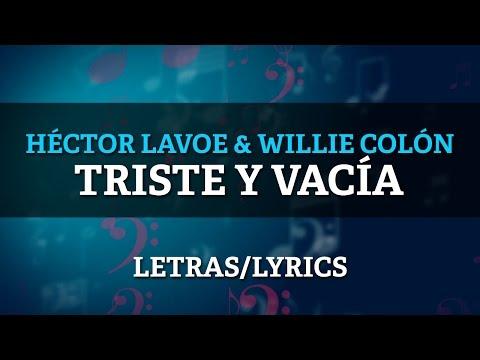Willie Colon & Hector Lavoe - Triste y Vacia