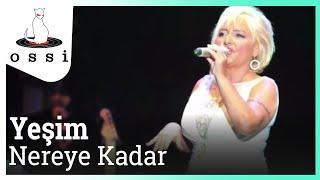 Yeşim / Nereye Kadar