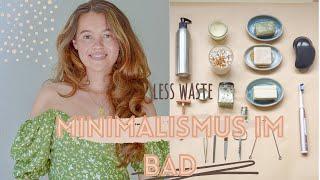 Minimalismus im Bad | Haar- & Körperpflege +Makeup| Less Waste